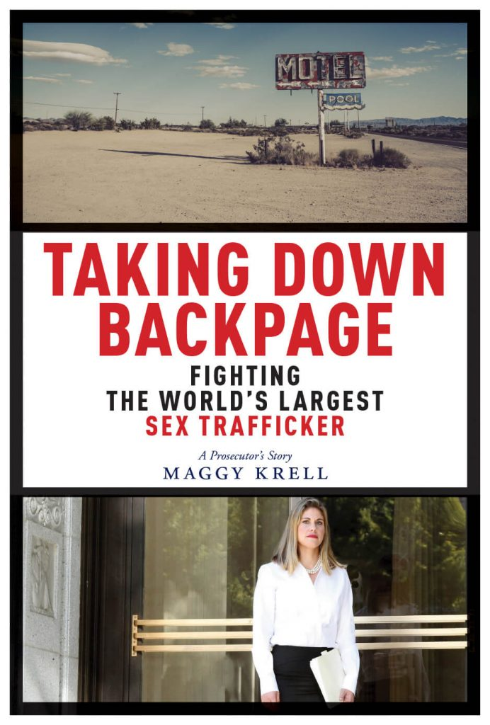 Taking Down Backpage: Fighting the World's Largest Sex Trafficker – A Prosecutor's Story